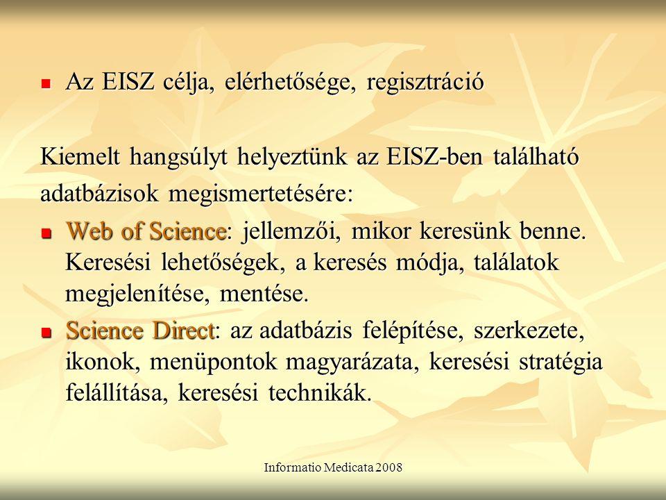Informatio Medicata 2008 SwetsnetNavigator: Az adatbázis jellemzőinek, tartalmának megismertetése, használata.