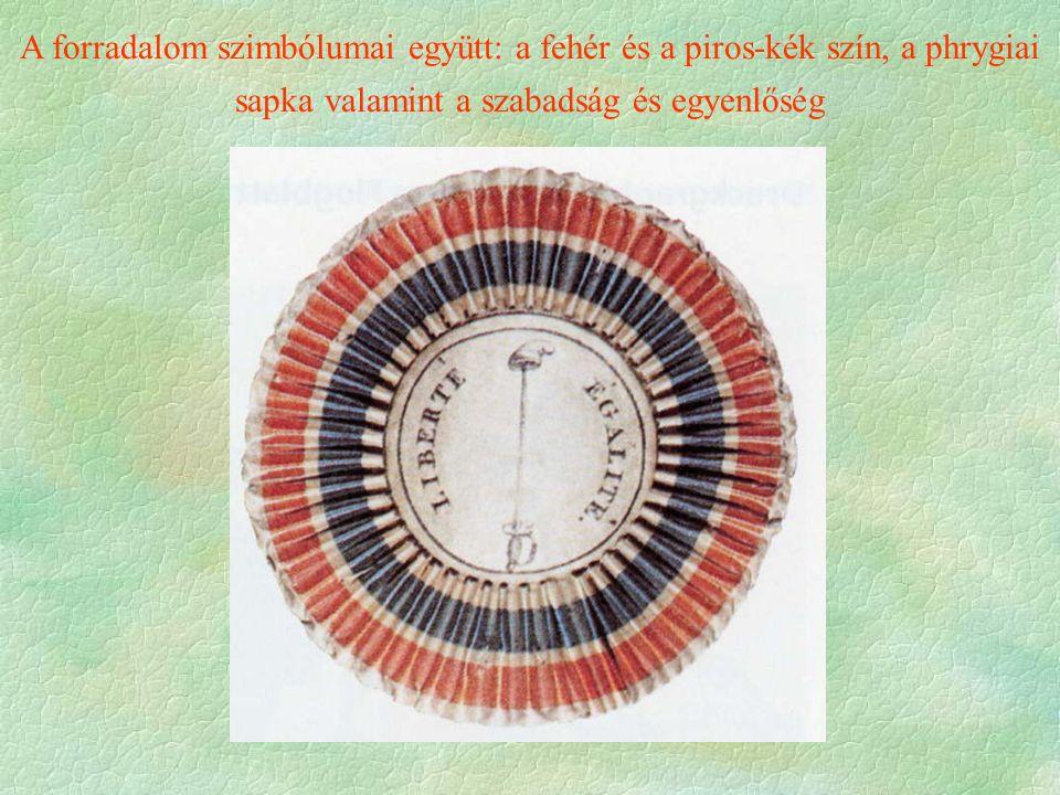 A forradalom szimbólumai együtt: a fehér és a piros-kék szín, a phrygiai sapka valamint a szabadság és egyenlőség