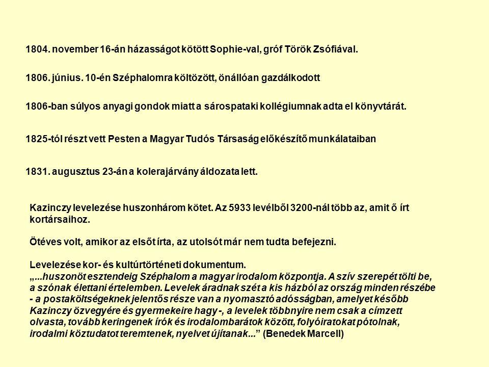 1804. november 16-án házasságot kötött Sophie-val, gróf Török Zsófiával.