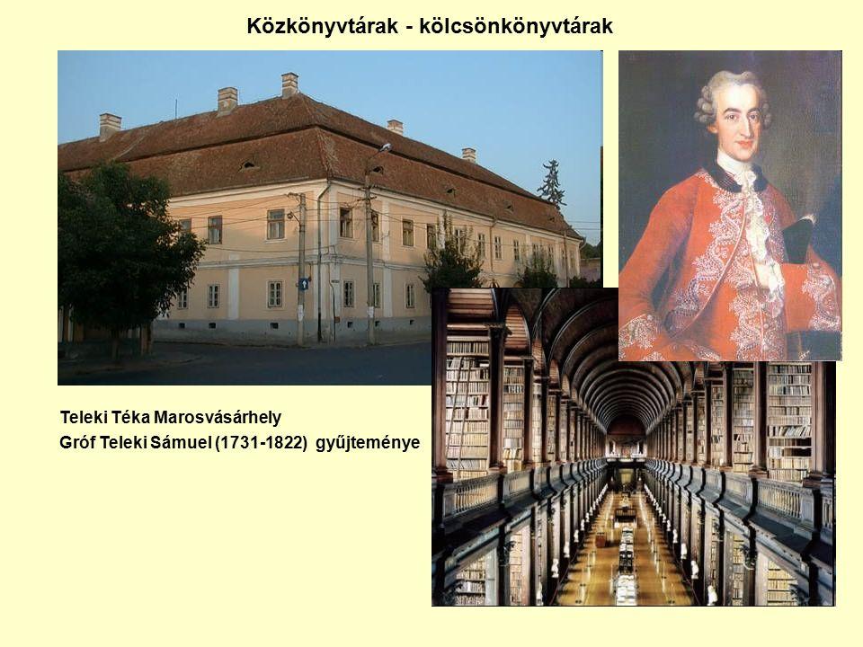 Teleki Téka Marosvásárhely Gróf Teleki Sámuel (1731-1822) gyűjteménye Közkönyvtárak - kölcsönkönyvtárak