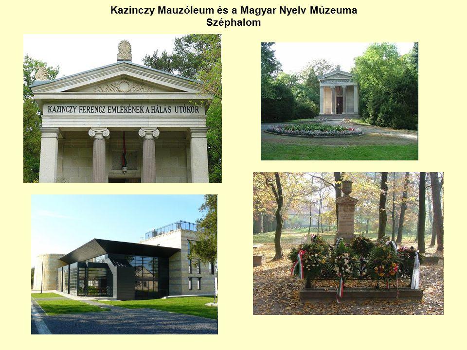 Kazinczy Mauzóleum és a Magyar Nyelv Múzeuma Széphalom