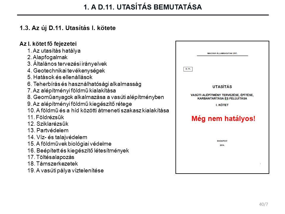 1. A D.11. UTASÍTÁS BEMUTATÁSA 1.3. Az új D.11.