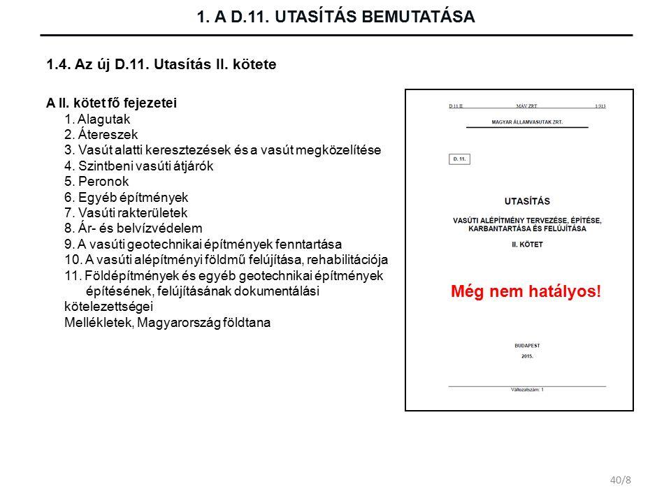 1. A D.11. UTASÍTÁS BEMUTATÁSA A II. kötet fő fejezetei 1.
