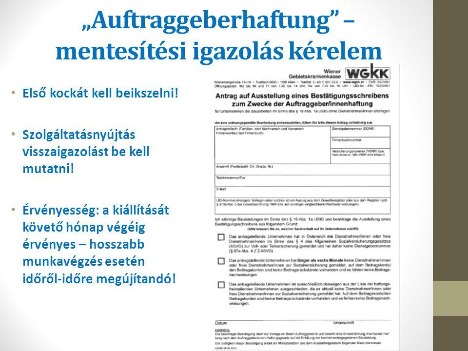 """""""Auftraggeberhaftung"""" – mentesítési igazolás kérelem Első kockát kell beikszelni! Szolgáltatásnyújtás visszaigazolást be kell mutatni! Érvényesség: a"""