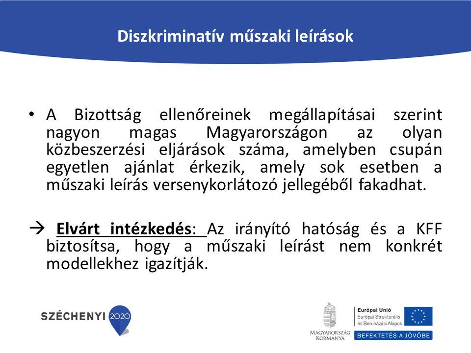 Diszkriminatív műszaki leírások A Bizottság ellenőreinek megállapításai szerint nagyon magas Magyarországon az olyan közbeszerzési eljárások száma, amelyben csupán egyetlen ajánlat érkezik, amely sok esetben a műszaki leírás versenykorlátozó jellegéből fakadhat.