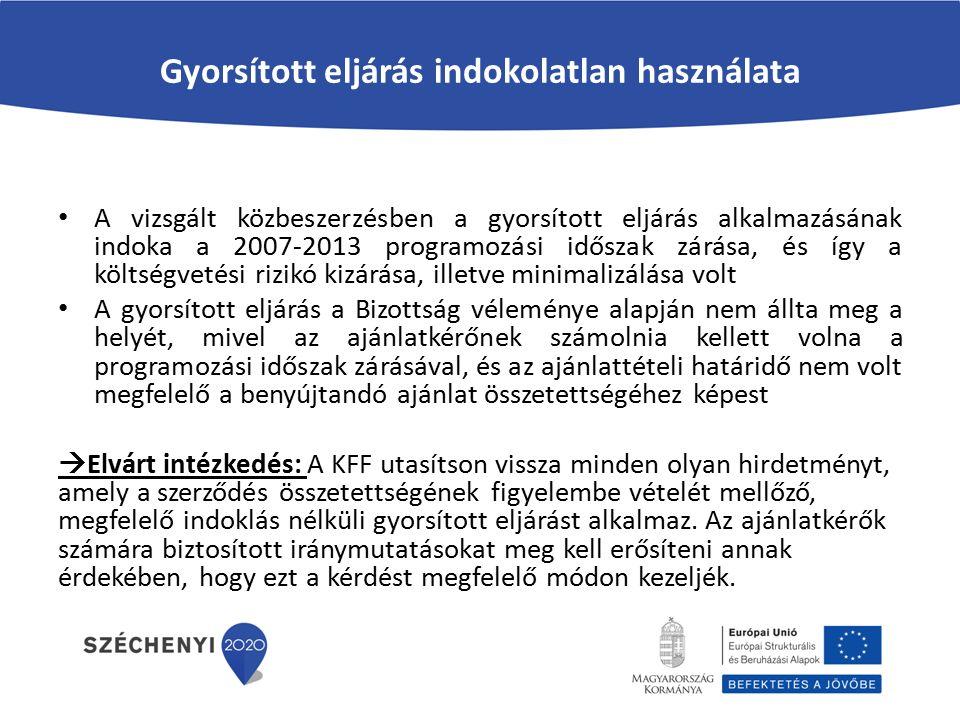 Gyorsított eljárás indokolatlan használata A vizsgált közbeszerzésben a gyorsított eljárás alkalmazásának indoka a 2007-2013 programozási időszak zárá