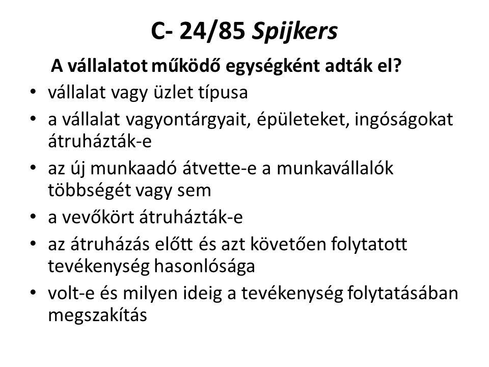 C- 24/85 Spijkers A vállalatot működő egységként adták el.