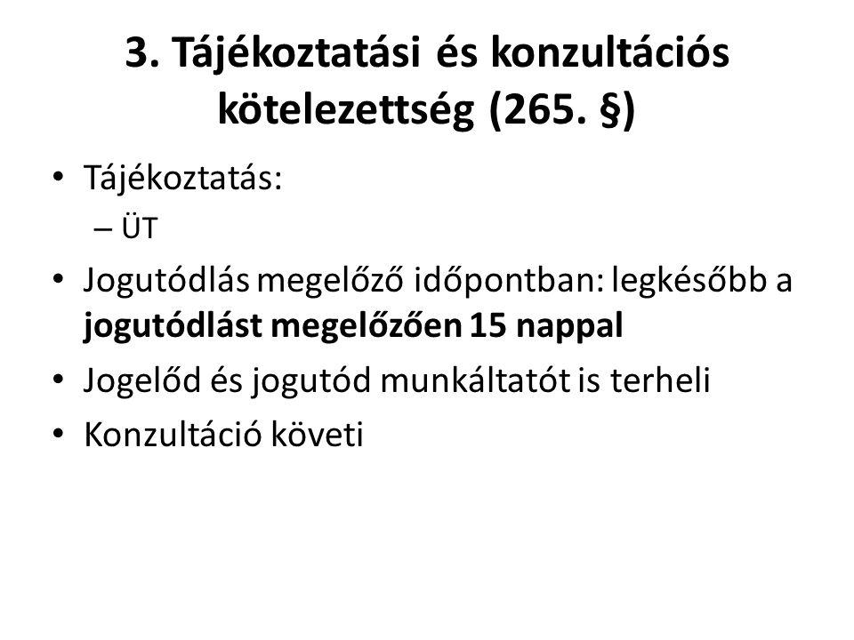 3. Tájékoztatási és konzultációs kötelezettség (265.