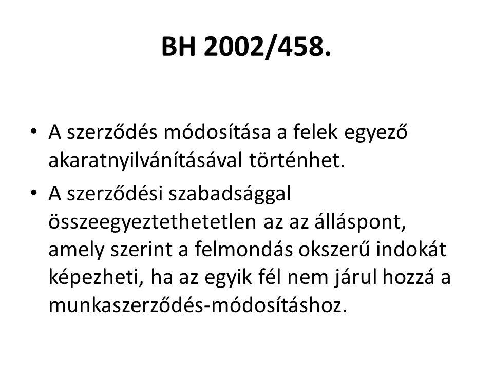 BH 2002/458. A szerződés módosítása a felek egyező akaratnyilvánításával történhet.