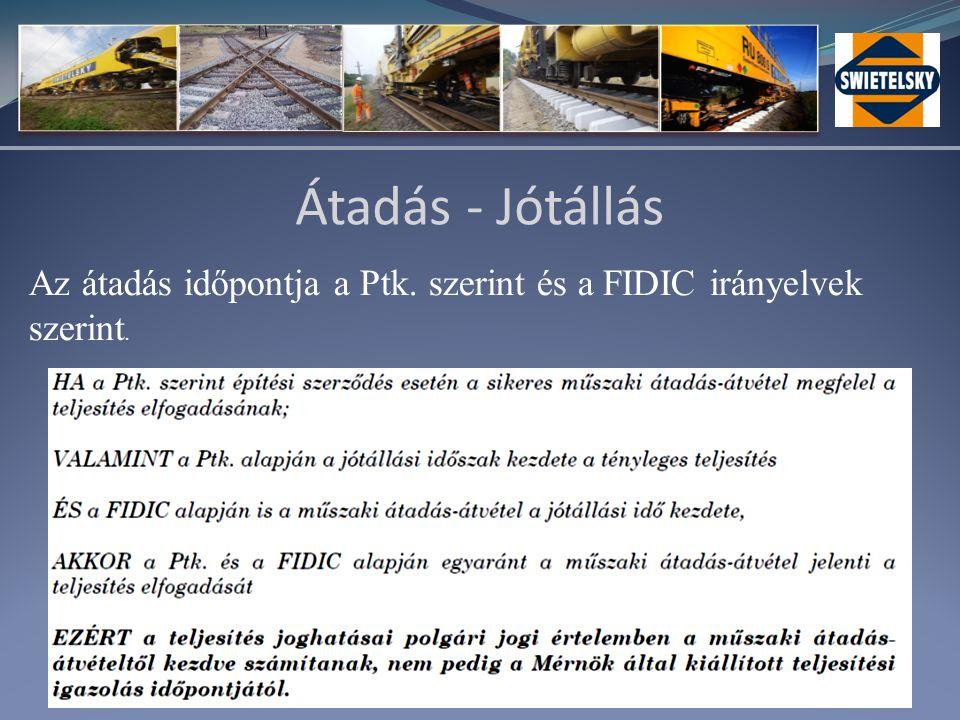 11 Átadás - Jótállás Az átadás időpontja a Ptk. szerint és a FIDIC irányelvek szerint.