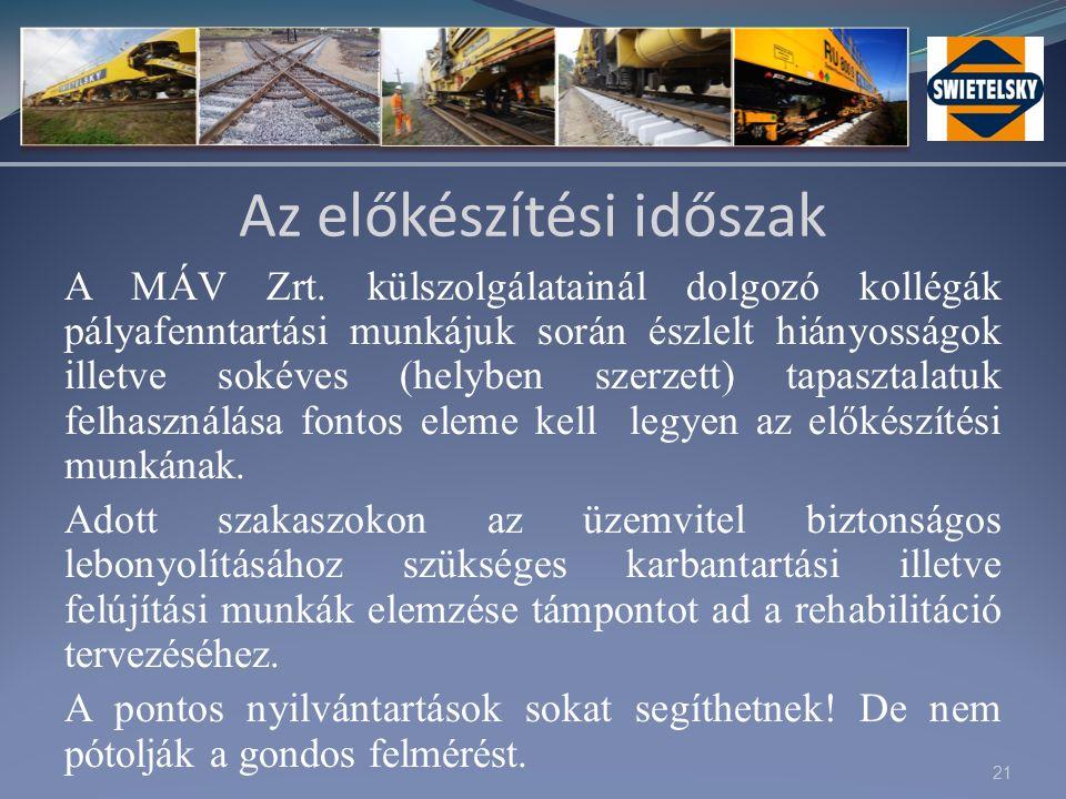 21 Az előkészítési időszak A MÁV Zrt.