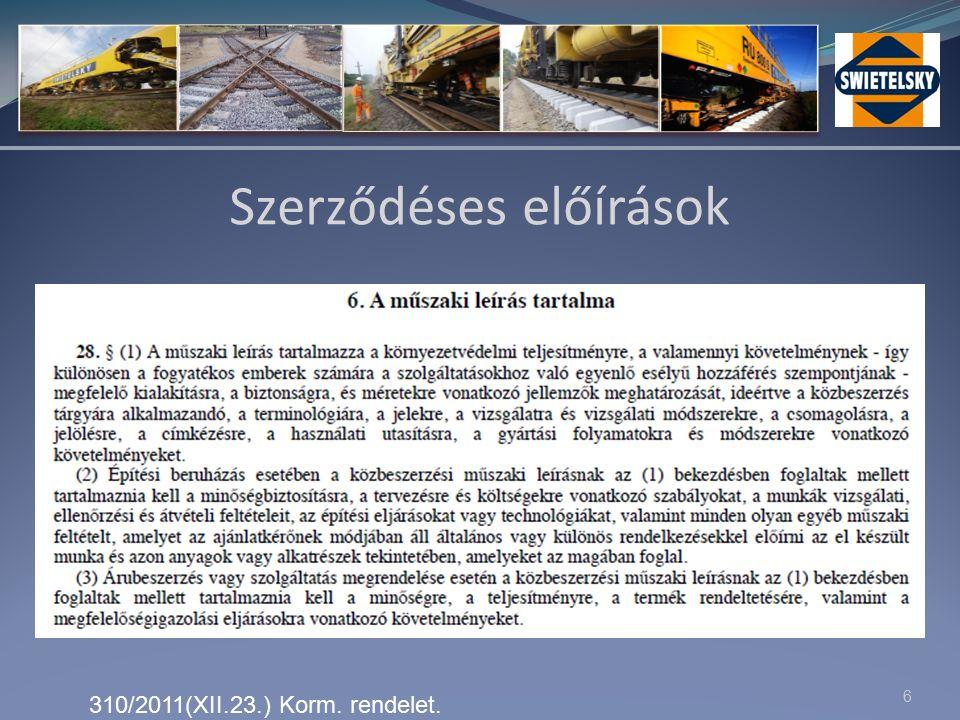 6 Szerződéses előírások 310/2011(XII.23.) Korm. rendelet.