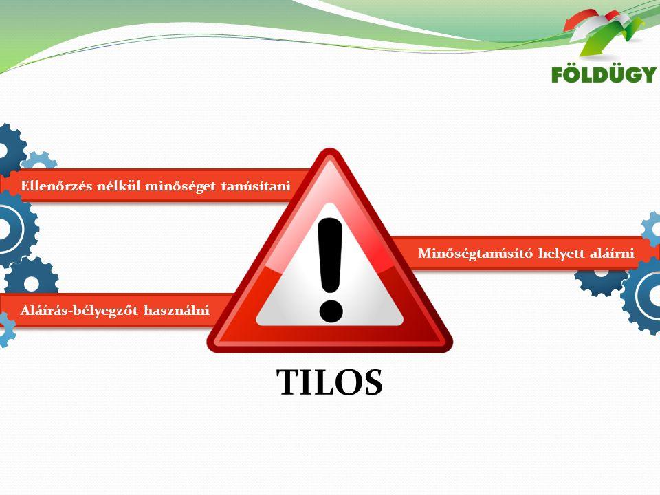 Ellenőrzés nélkül minőséget tanúsítani Minőségtanúsító helyett aláírni Aláírás-bélyegzőt használni TILOS