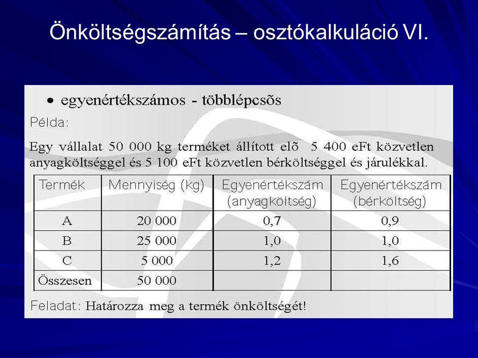 Önköltségszámítás – osztókalkuláció VI.