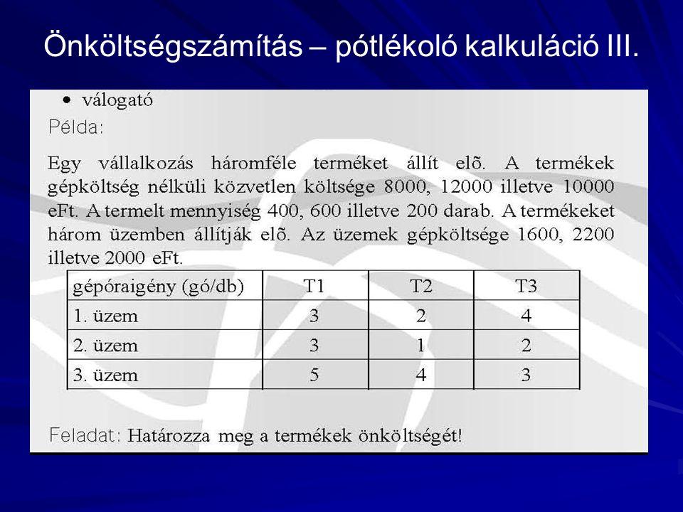 Önköltségszámítás – pótlékoló kalkuláció III.