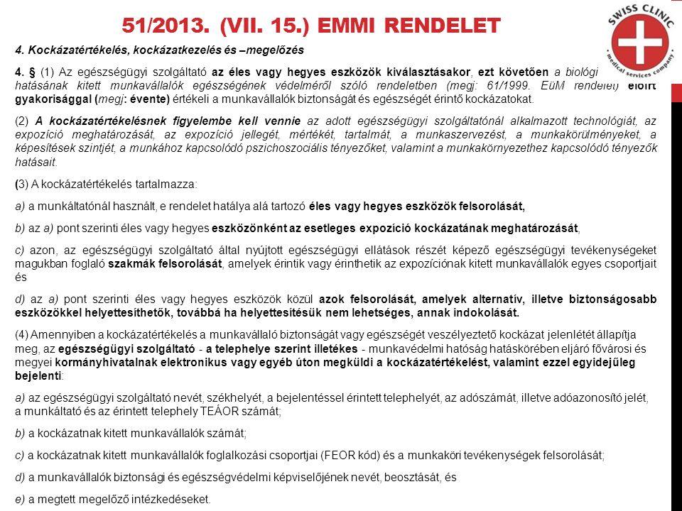 51/2013.(VII. 15.) EMMI RENDELET 4. Kockázatértékelés, kockázatkezelés és –megelőzés 4.