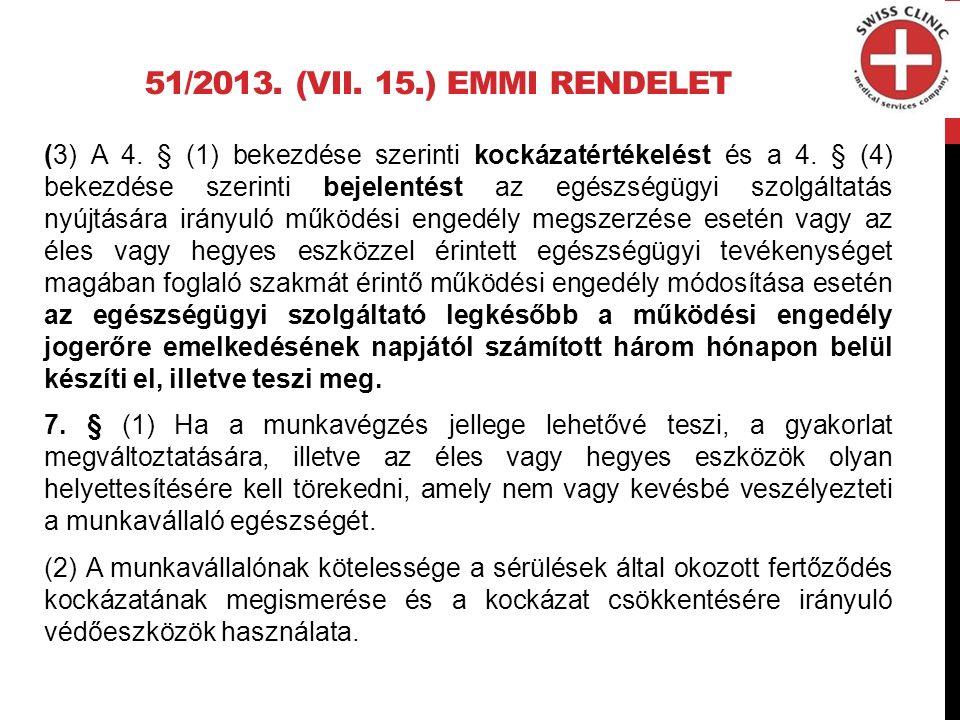 51/2013. (VII. 15.) EMMI RENDELET (3) A 4. § (1) bekezdése szerinti kockázatértékelést és a 4.