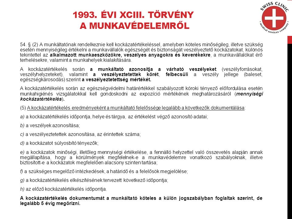 1993.ÉVI XCIII. TÖRVÉNY A MUNKAVÉDELEMRŐL 54.