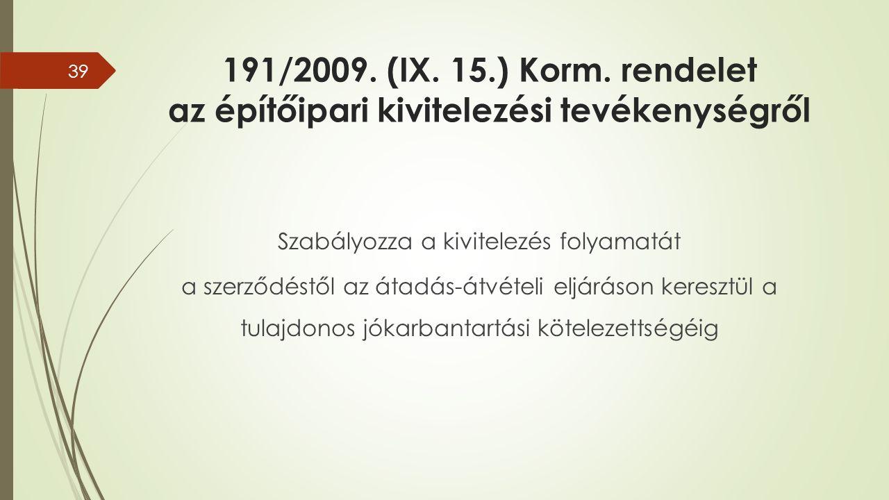 191/2009. (IX. 15.) Korm.
