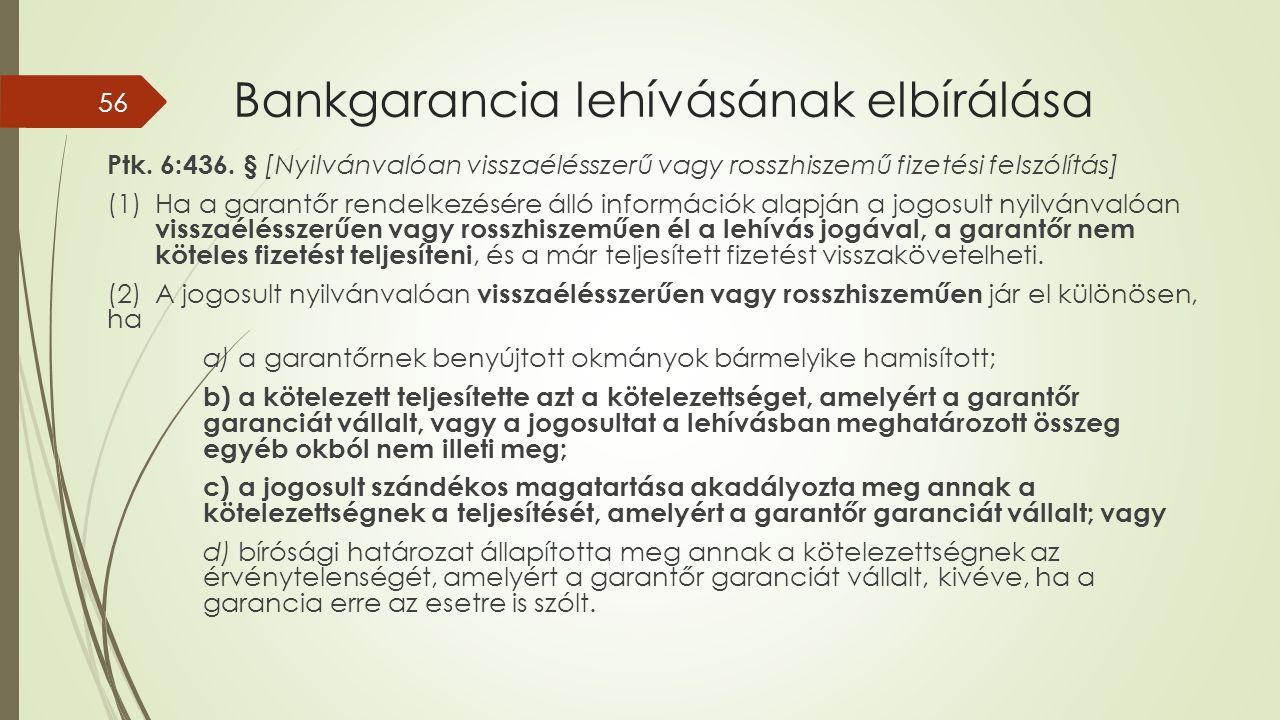 Bankgarancia lehívásának elbírálása Ptk. 6:436.