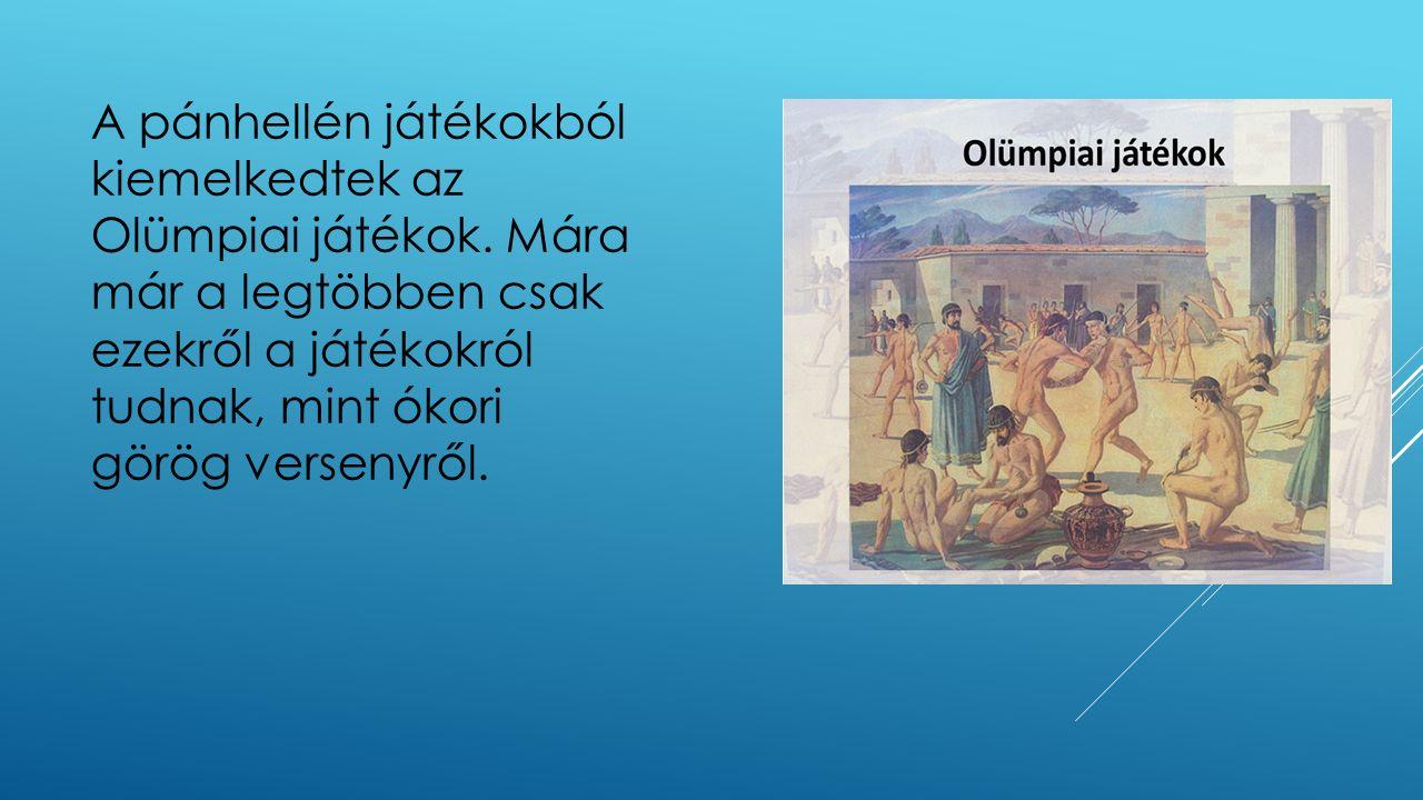 A pánhellén játékokból kiemelkedtek az Olümpiai játékok. Mára már a legtöbben csak ezekről a játékokról tudnak, mint ókori görög versenyről.
