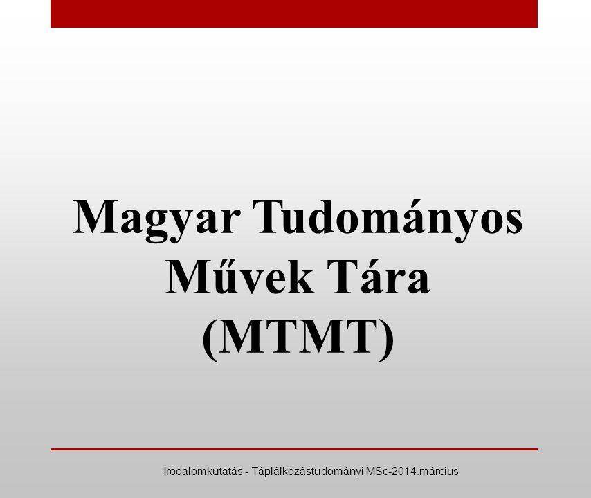 Magyar Tudományos Művek Tára (MTMT) Irodalomkutatás - Táplálkozástudományi MSc-2014.március