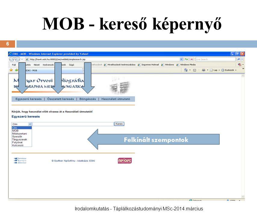 MOB - kereső képernyő 6 Felkínált szempontok Irodalomkutatás - Táplálkozástudományi MSc-2014.március