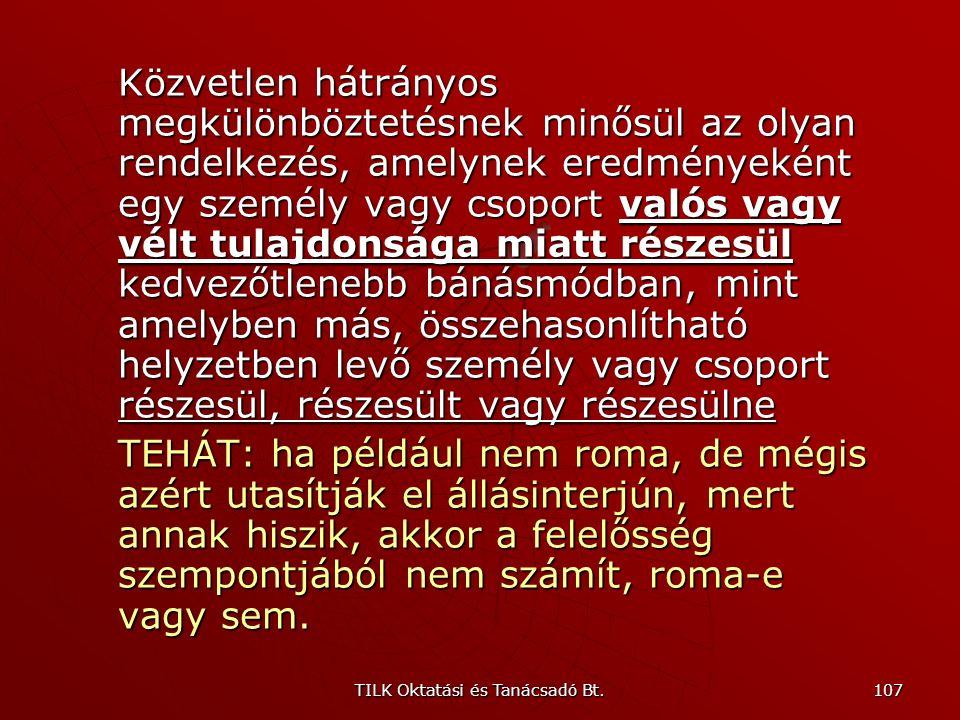 TILK Oktatási és Tanácsadó Bt. 106 Az Ebtv. fogalomrendszere  Az Ebtv. ún. nyílt taxációt alkalmaz: részletes felsorolást tartalmaz azokról a szempon