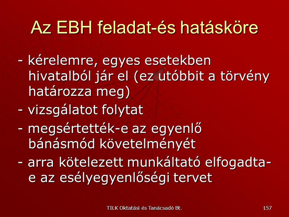 TILK Oktatási és Tanácsadó Bt. 156 Az EBH vezetői; működésének alapja - Vezetője az elnök, akit a miniszterelnök nevez ki, határozatlan időre - a műkö