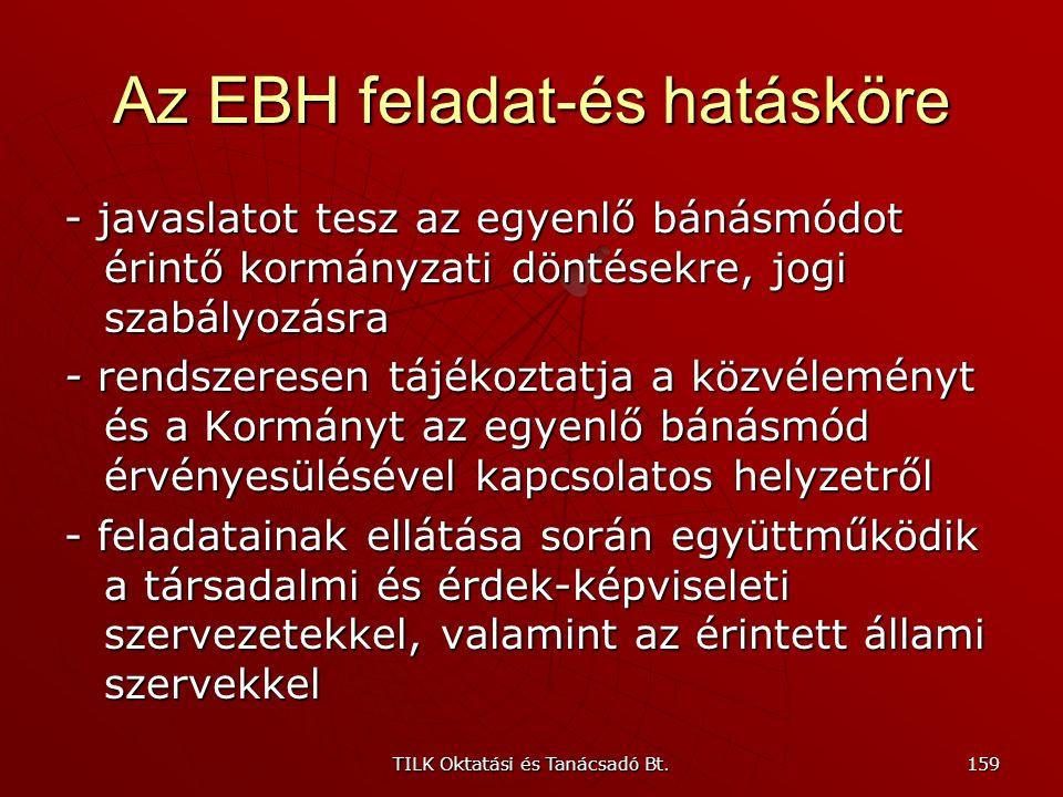 TILK Oktatási és Tanácsadó Bt. 158 Az EBH feladat-és hatásköre - közérdekű igényérvényesítés joga alapján pert indíthat a jogaiban sértettek védelmébe