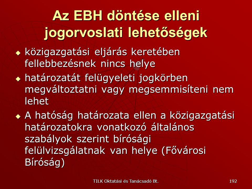 TILK Oktatási és Tanácsadó Bt. 191 Az EBH által alkalmazható intézkedések A kiszabott bírság összege ötvenezer forinttól hatmillió forintig terjedhet.