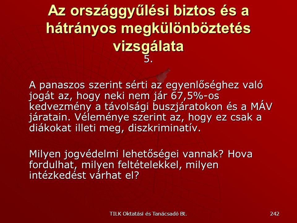 TILK Oktatási és Tanácsadó Bt. 241 Az országgyűlési biztos és a hátrányos megkülönböztetés vizsgálata 4. A panaszos a Volán egyik helyi járatú buszán