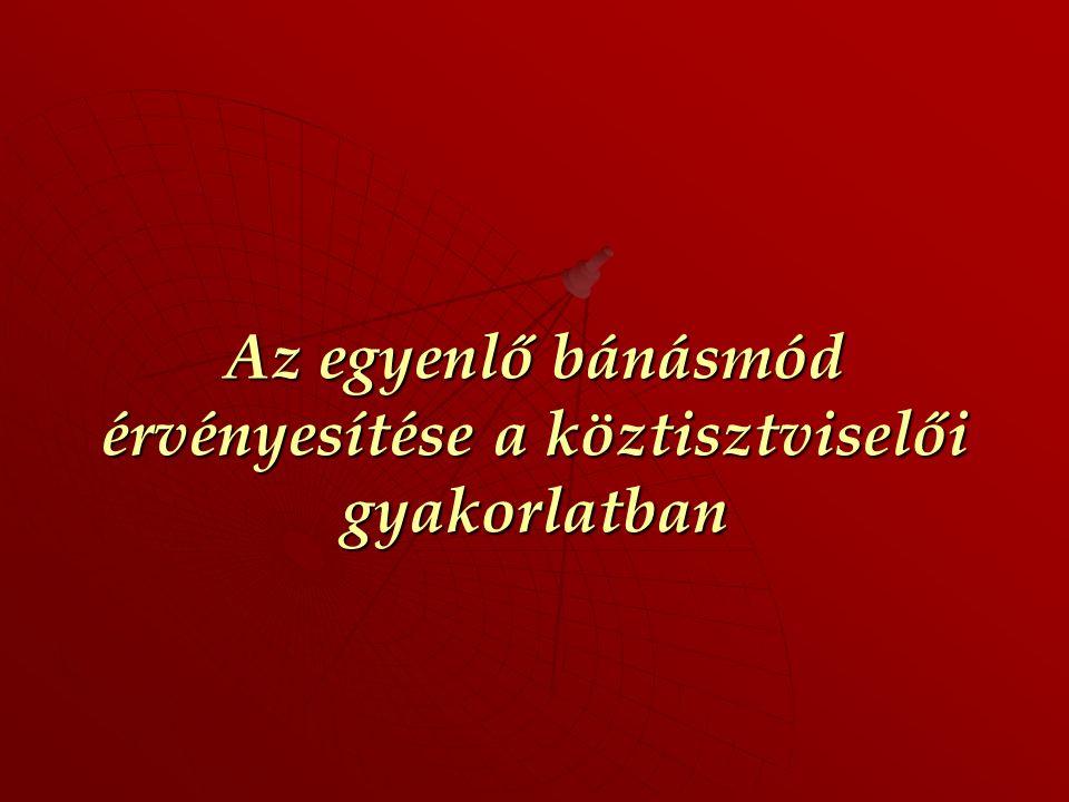 TILK Oktatási és Tanácsadó Bt. 259 A diszkrimináció-tilalom a foglalkoztatás területén Törvény, törvény felhatalmazása alapján kormányrendelet, illetv