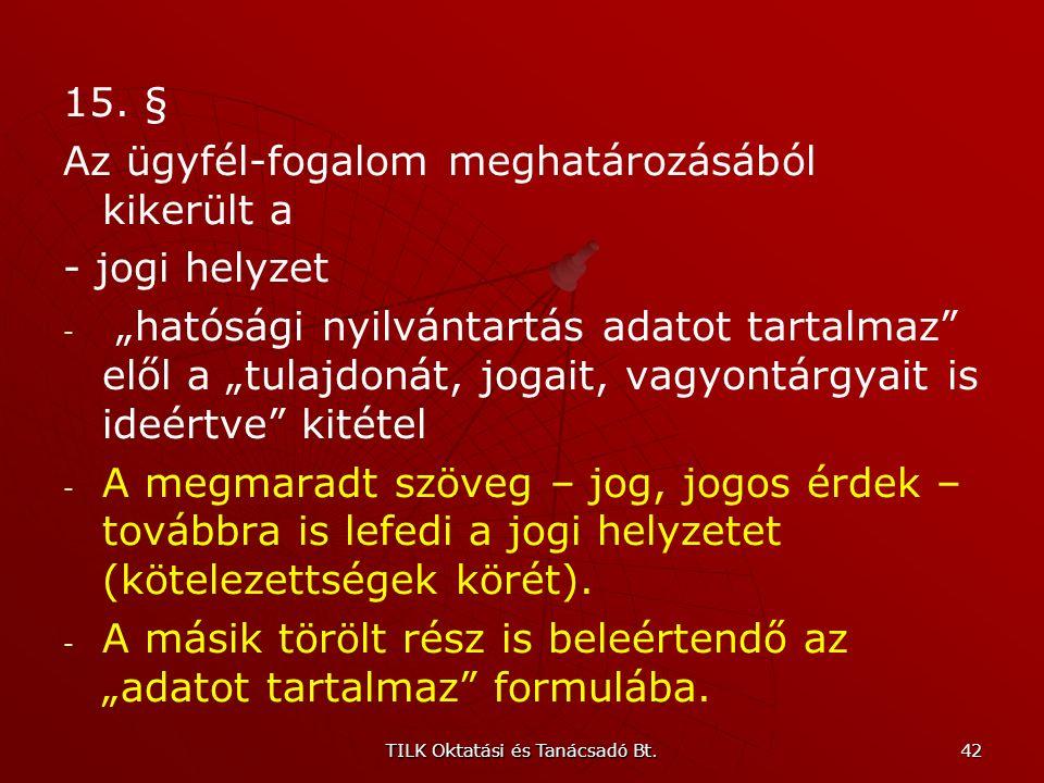 """TILK Oktatási és Tanácsadó Bt. 41 Bővült a kivett (Ket. hatálya alá nem tartozó) eljárások köre 13. § (1) A Ket. hatálya nem terjed ki… """"a helyi önkor"""