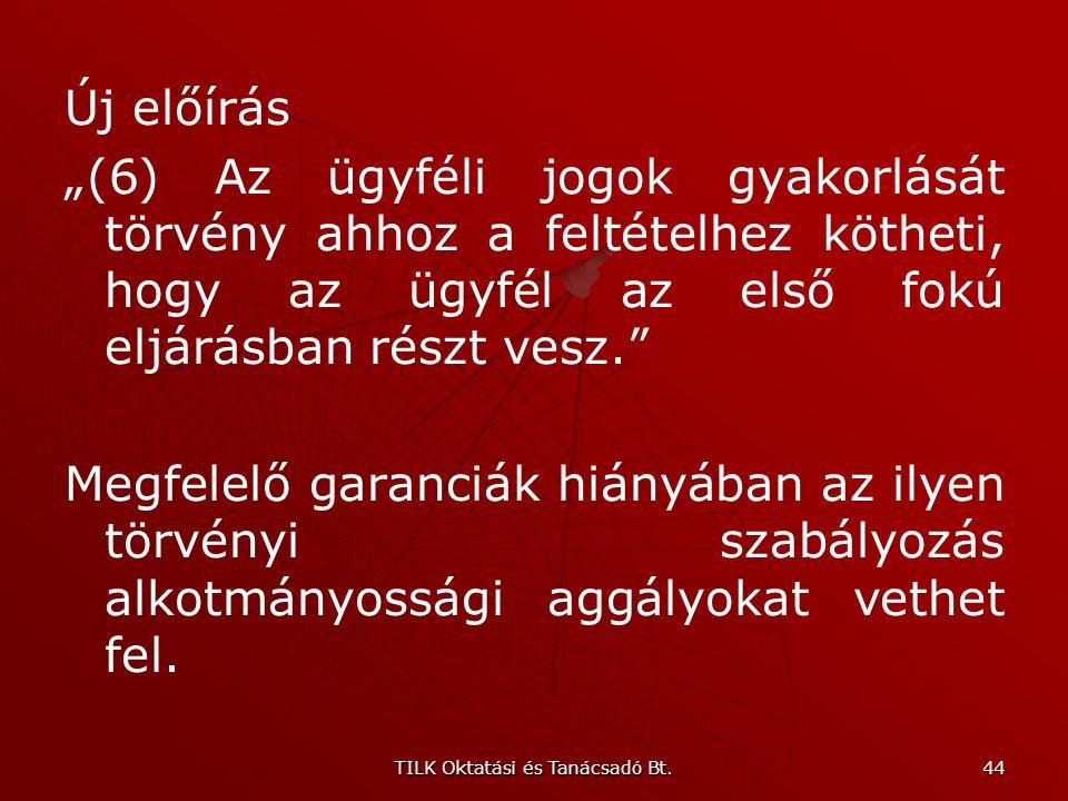 TILK Oktatási és Tanácsadó Bt. 43 A hatásterület fogalma (172. § e) pont) megváltozott. Új változat: Hatásterület: az a Magyar Köztársaság területén f