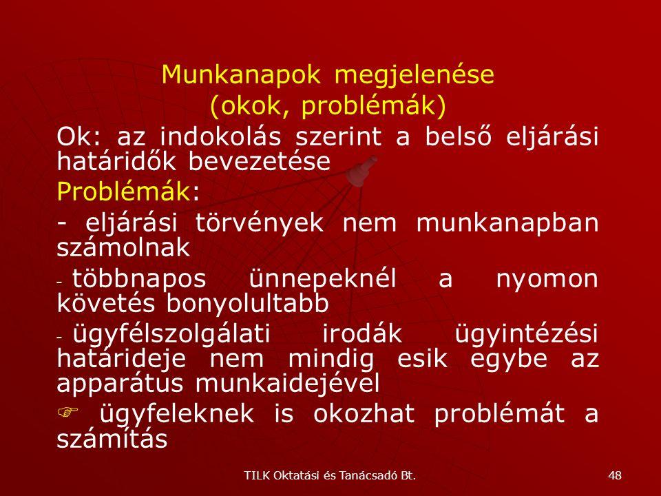 TILK Oktatási és Tanácsadó Bt. 47 Adatkezelés 17. § (2) A hatóság az eljárása során jogosult a természetes személy ügyfél és az eljárás egyéb résztvev