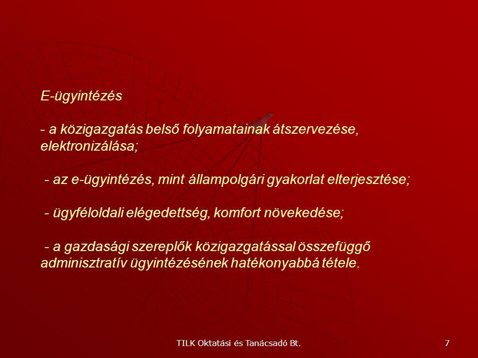 TILK Oktatási és Tanácsadó Bt. 6 Ügyfélbarát közigazgatás Anyanyelv használatának joga - Hivatalos nyelv: magyar Második hivatalos nyelv: kisebbségi,