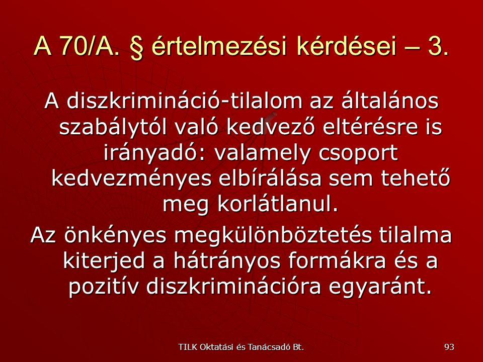 """TILK Oktatási és Tanácsadó Bt. 92 A 70/A. § értelmezési kérdései – 2. """"emberi és állampolgári jogokat"""" biztosítja az Alkotmány Az Alkotmánybíróság gya"""