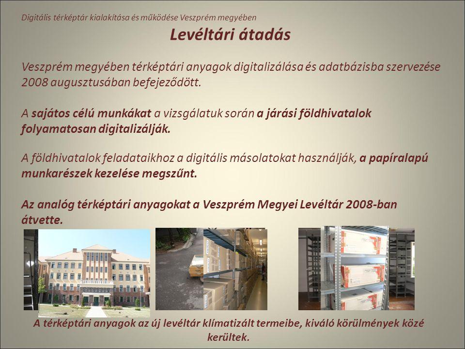 Digitális térképtár kialakítása és működése Veszprém megyében Sajátos célú munkák adatrendezése, tárolása A sajátos célú munkák esetben utófeldolgozás