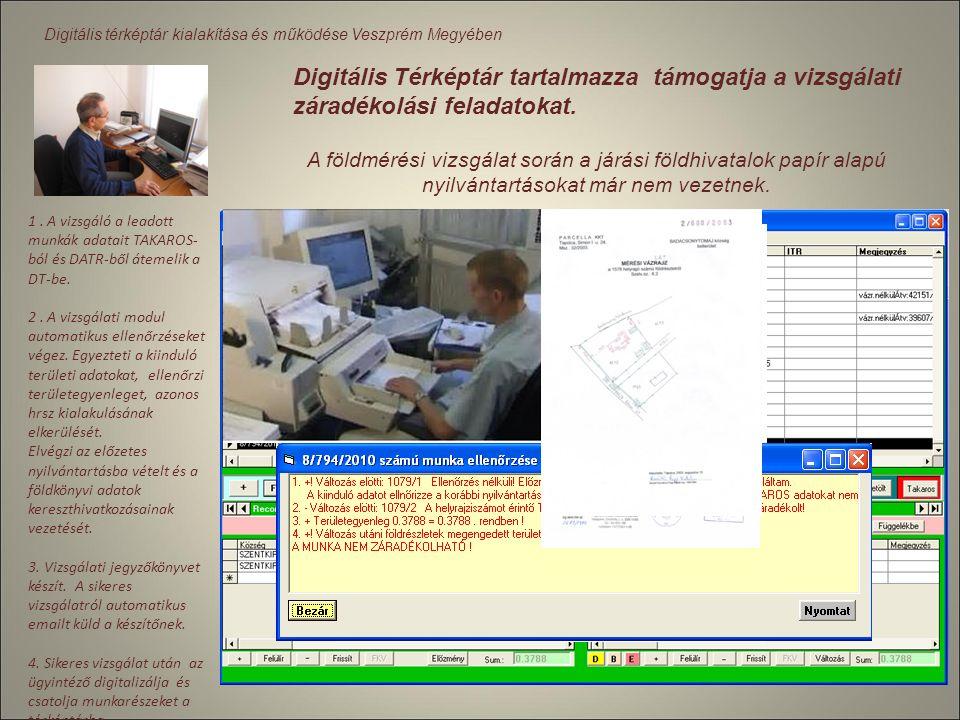 Digitális térképtár kialakítása és működése Veszprém megyében Adatszolgáltató: Körzeti Földhivatal Veszprém Dátum: 2007.11.30. 16:15:22 Ügyiratszám: 7