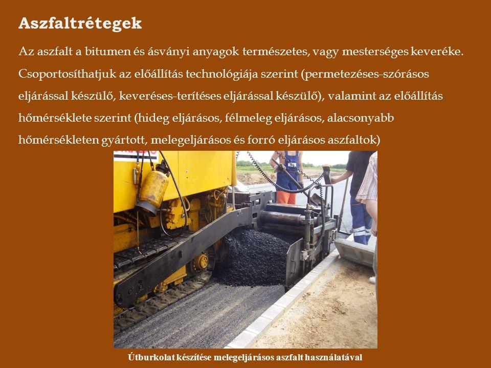 Aszfaltrétegek Az aszfalt a bitumen és ásványi anyagok természetes, vagy mesterséges keveréke.