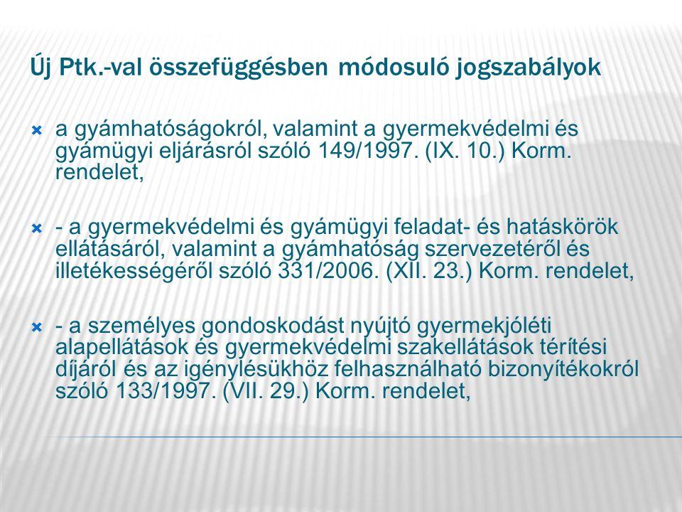 Új Ptk.-val összefüggésben módosuló jogszabályok  a gyámhatóságokról, valamint a gyermekvédelmi és gyámügyi eljárásról szóló 149/1997.
