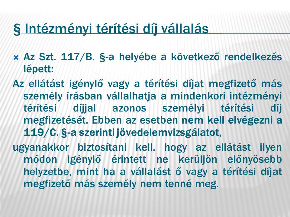 § Intézményi térítési díj vállalás  Az Szt. 117/B.
