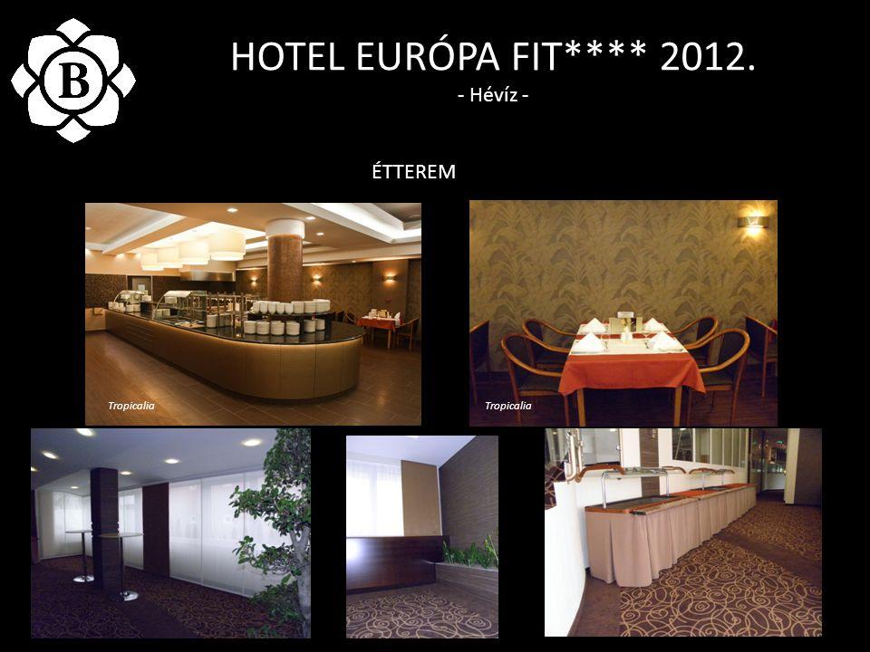 HOTEL EURÓPA FIT**** 2012. - Hévíz - ÉTTEREM Tropicalia