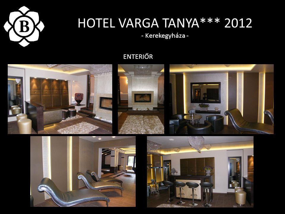 HOTEL VARGA TANYA*** 2012 - Kerekegyháza - ENTERIŐR
