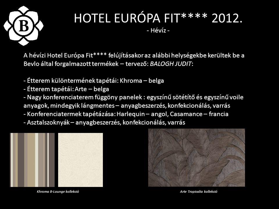 HOTEL EURÓPA FIT**** 2012. - Hévíz - A hévízi Hotel Európa Fit**** felújításakor az alábbi helységekbe kerültek be a Bevlo által forgalmazott termékek