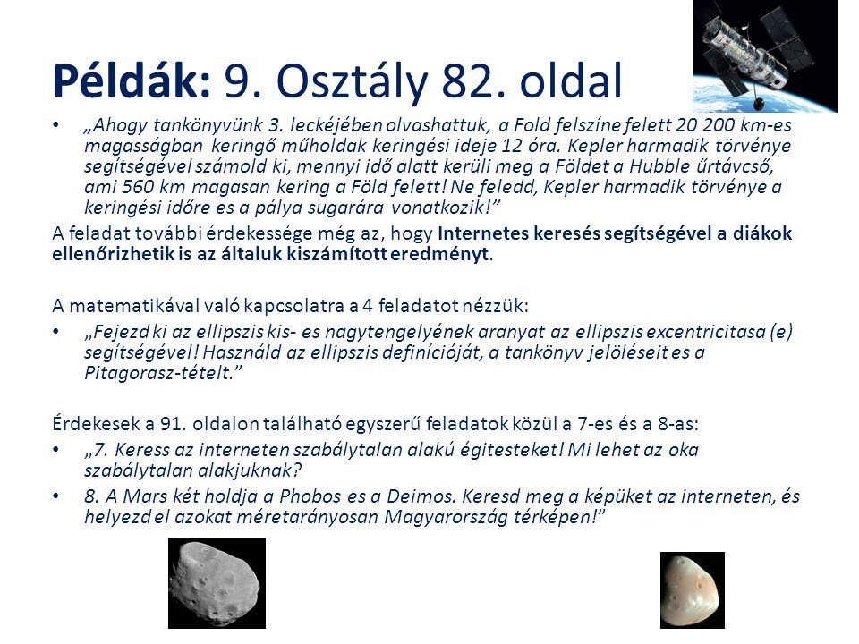 """Példák: 9. Osztály 82. oldal """"Ahogy tankönyvünk 3. leckéjében olvashattuk, a Fold felszíne felett 20 200 km-es magasságban keringő műholdak keringési"""