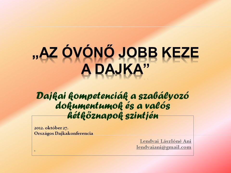 Dajkai kompetenciák a szabályozó dokumentumok és a valós hétköznapok szintjén 2012.