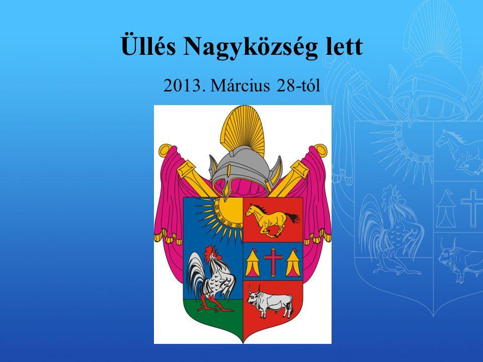 Üllés Nagyközség lett 2013. Március 28-tól