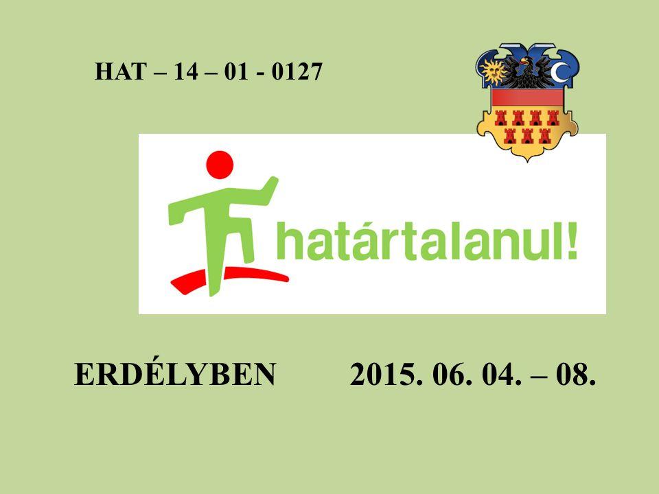 HAT – 14 – 01 - 0127 ERDÉLYBEN 2015. 06. 04. – 08.